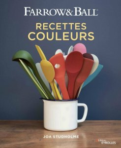 Farrow and Ball – Recettes couleurs