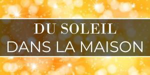 Read more about the article Du soleil dans la maison