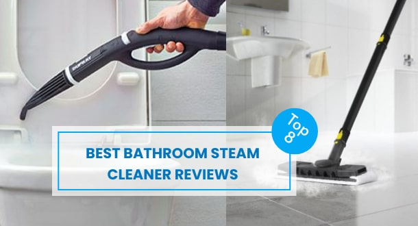 8 Best Bathroom Steam Cleaner Reviews (With Buying Guide)