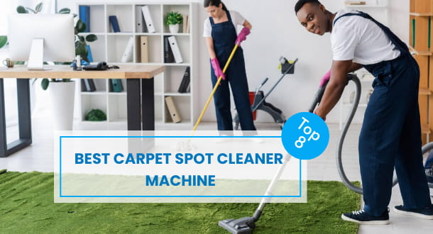 8 Best Carpet Spot Cleaner Machine for Your Everyday Cleaning Requirements
