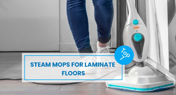 7 Best Steam Mop for Laminate Floors For Easy Cleaning