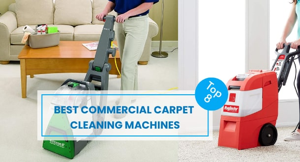 8 Best Commercial Carpet Cleaning Machines For Deeply Clean Your Carpet