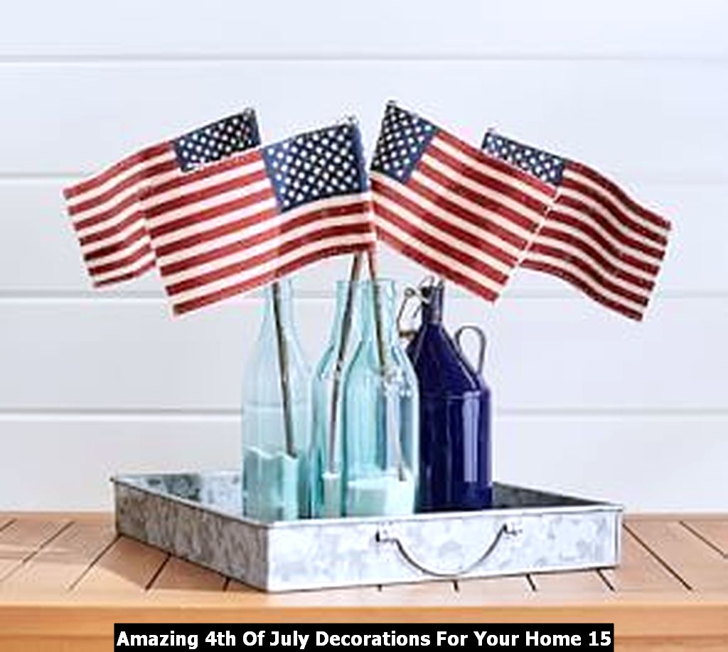 Amazing 4th Of July Decorations For Your Home 15