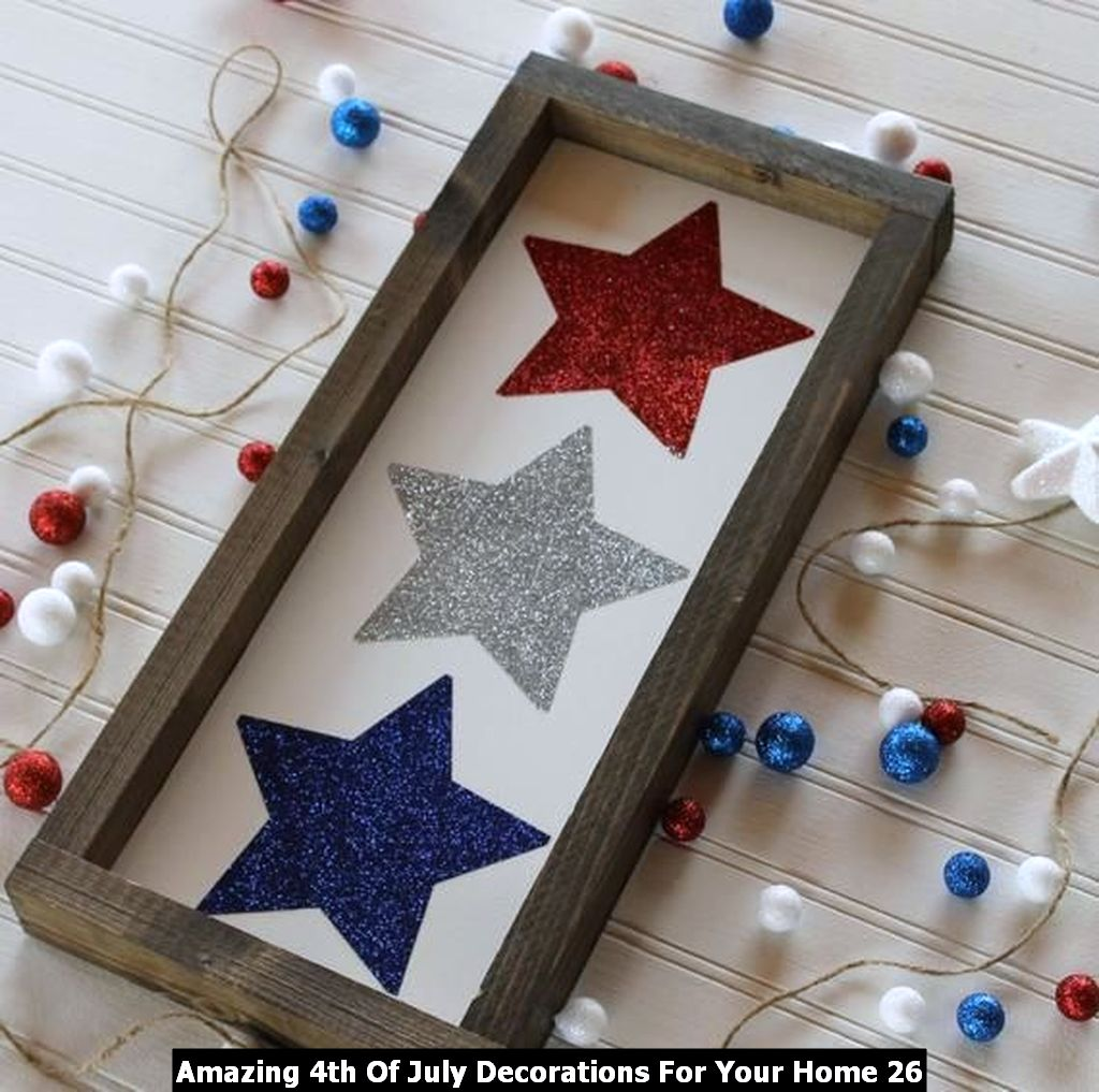 Amazing 4th Of July Decorations For Your Home 26