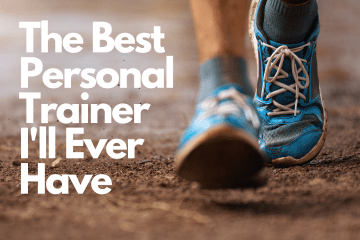 Feet in trainers running, with words 'The Best Personal Trainer I'll Have'