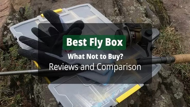 Best Fly Box Review