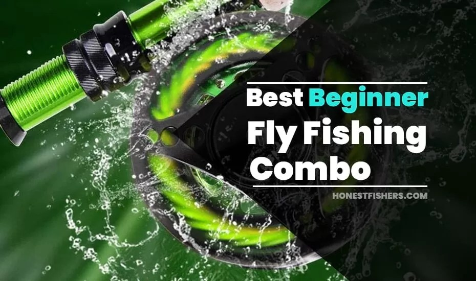 Best Beginner Fly Fishing Combo