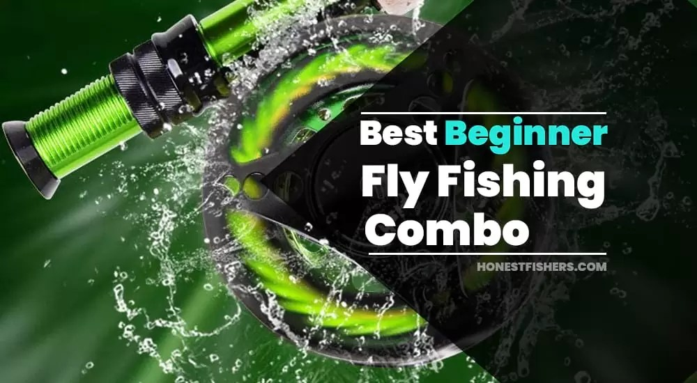 7 Best Beginner Fly Fishing Combo in 2021 | Honest Fishers Review