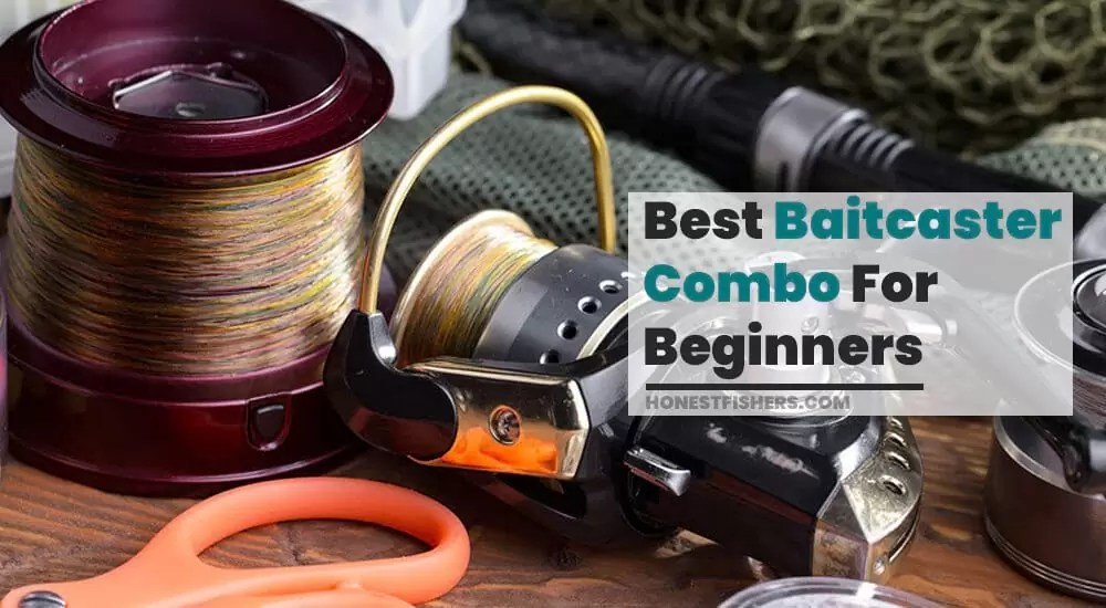 7 Best Baitcaster Combo For Beginners: Honest Fishers