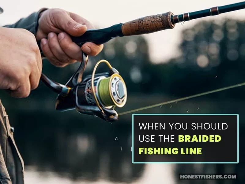When You Should Use The Braided Fishing Line