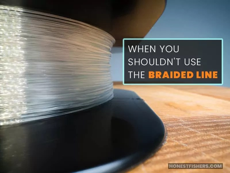 When You Shouldn't Use The Braided Line