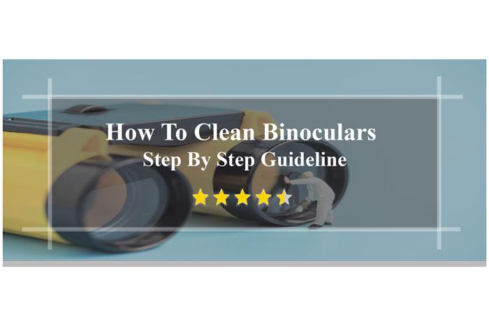 How-To-Clean-Binoculars-Step-By-Step-Guideline