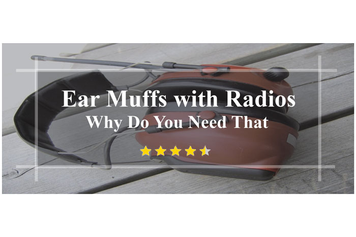 Ear-Muffs-with-Radios-Why-Do-You-Need-That