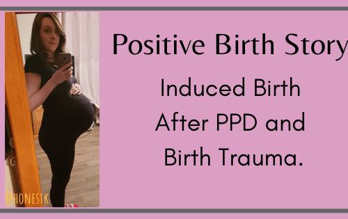 Positive Induced Birth Story Following Birth Trauma