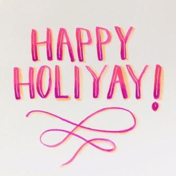 Happy Holiyay