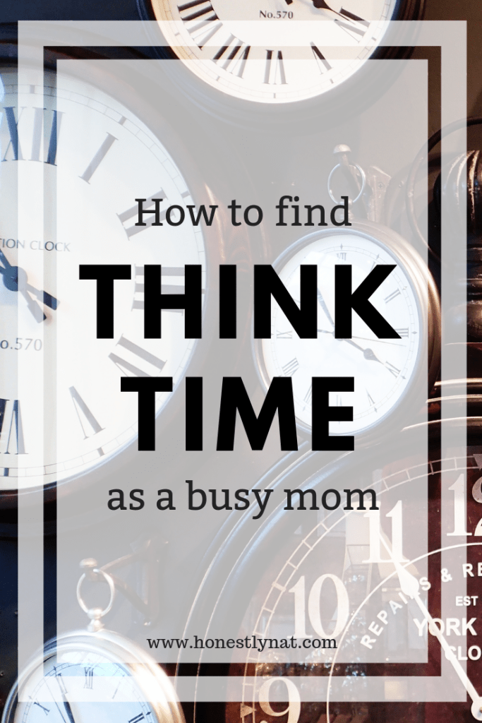 """Variety of clock faces with the text overly """"How to find think time as a busy mom"""""""