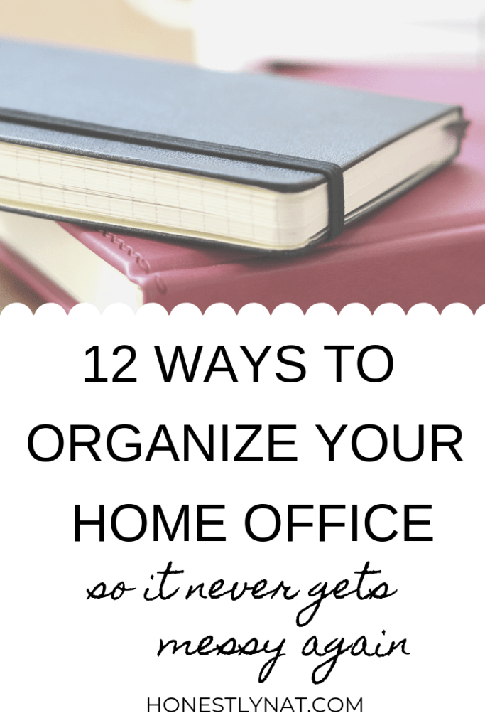 "Pile of notebooks with the text overlay ""12 ways to organize your home office so it never gets messy again"""