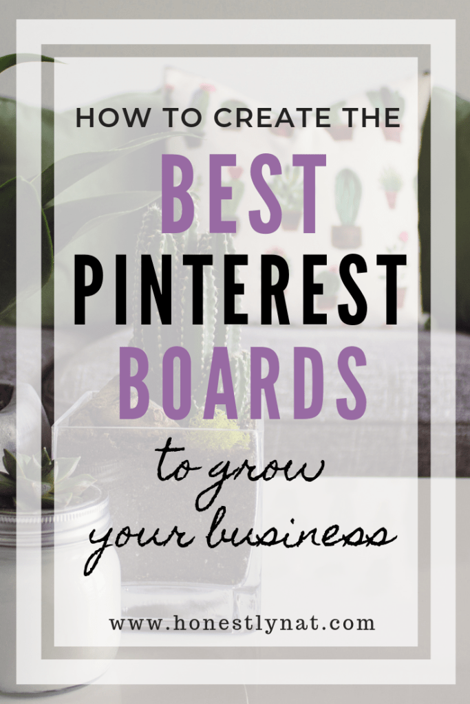 "Cactus on table with the text overlay ""How to create the best Pinterest boards to grow your business"""