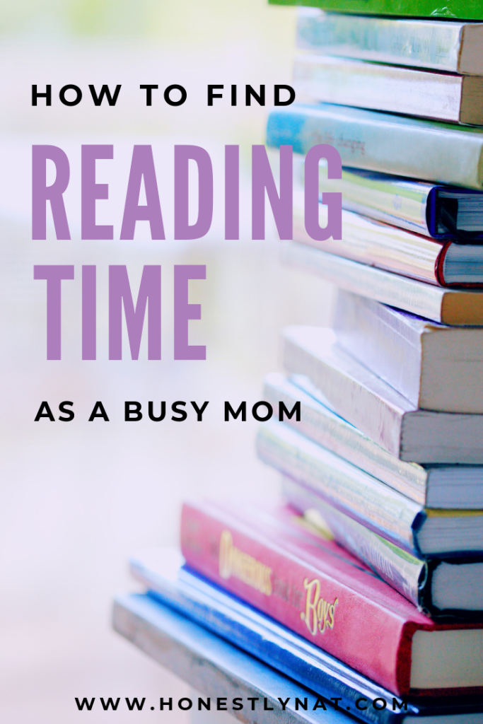 "Stack of books with the text overlay ""How to find reading time as a busy mom"""