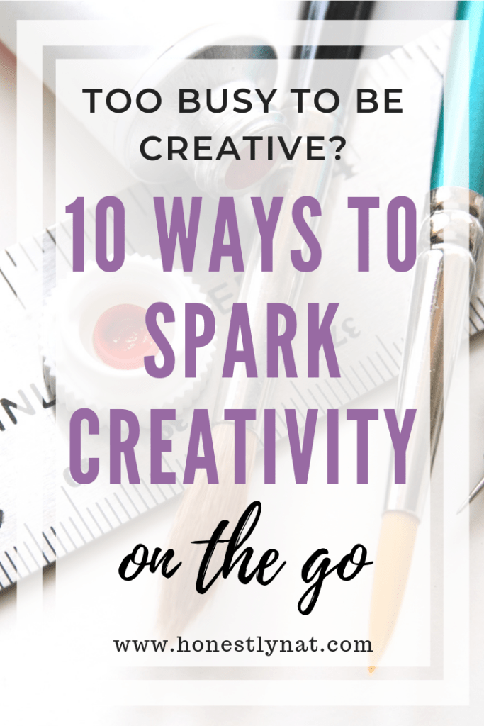 "Art supplies on desk with the text overlay ""Too busy to be creative?  10 Ways to spark creativity on the go"""