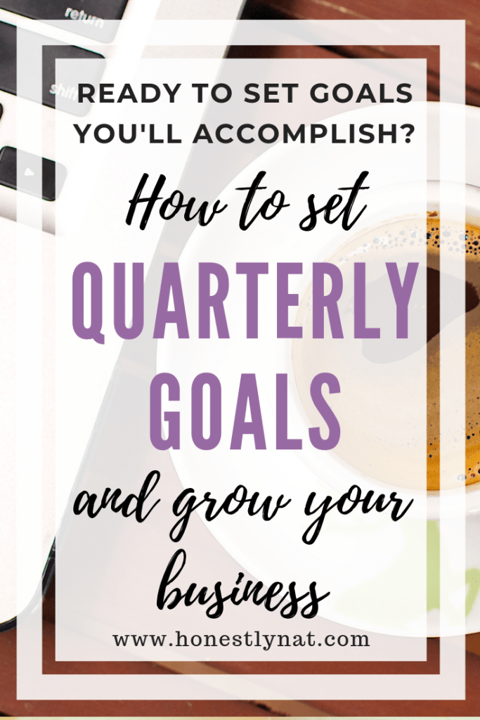 "Coffee and laptop on desk with the text overlay ""Ready to set goals you'll accomplish?  How to set Quarterly Goals and grow your business"""