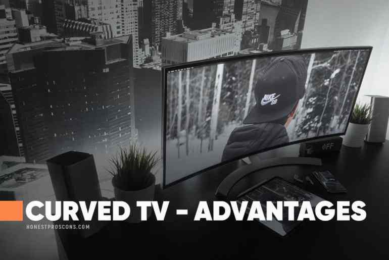 Avantages of Curved TV