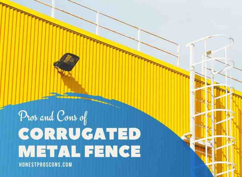 Pros and Cons of Using Corrugated Metal Fence