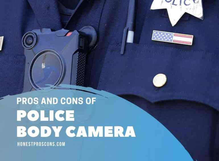 Pros Cons of Police Body Camera