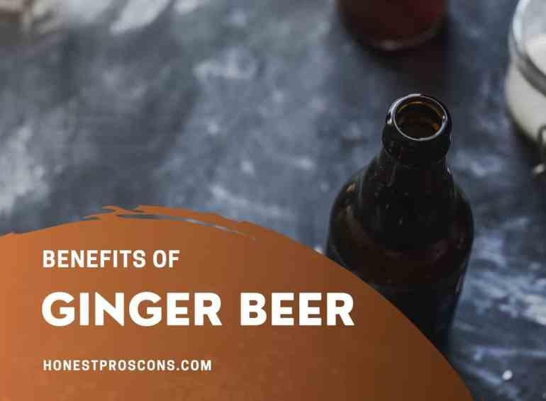 Benefits of Ginger Beer