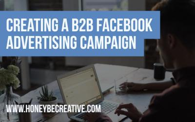Creating a B2B Facebook Advertising Campaign