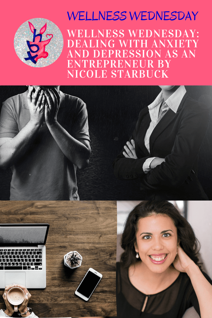 DEALING WITH ANXIETY AND DEPRESSION AS AN ENTREPRENEUR BY NICOLE STARBUCK