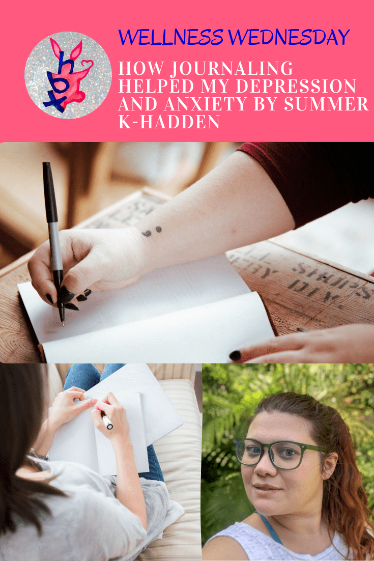 HOW JOURNALING HELPED MY DEPRESSION AND ANXIETY BY SUMMER K-HADDEN