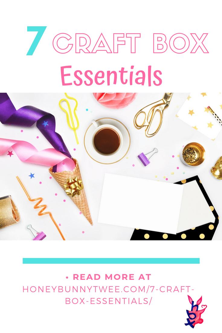 7 Craft Box Essentials