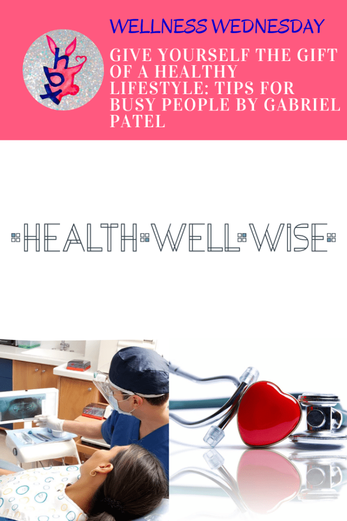 Wellness Wednesday: Give Yourself the Gift of a Healthy Lifestyle: Tips for Busy People by Gabriel Patel