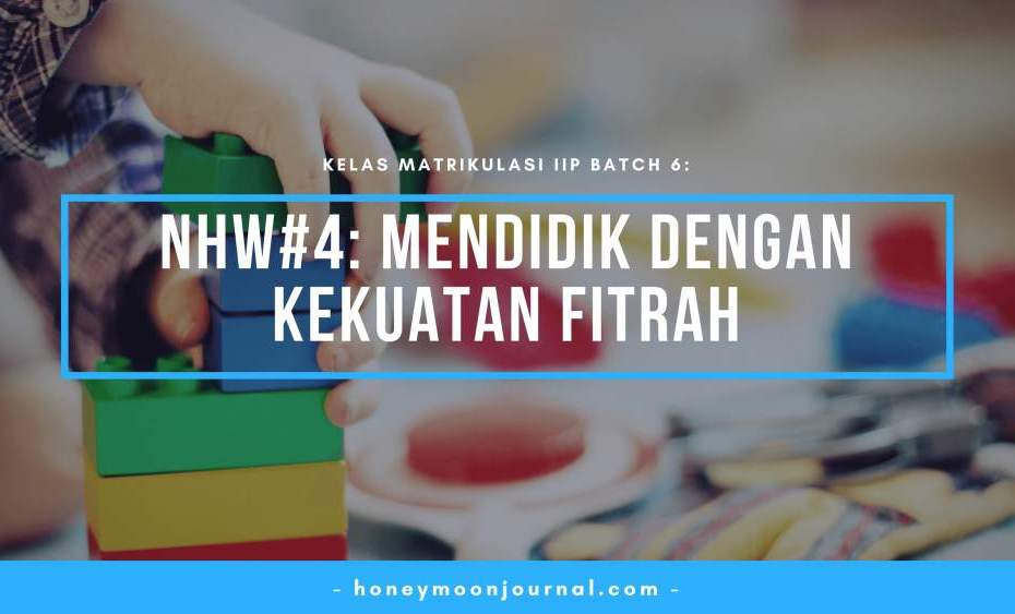 nhw4-kelas-matrikulasi-iip-batch-6-honeymoonjournal-dotcom