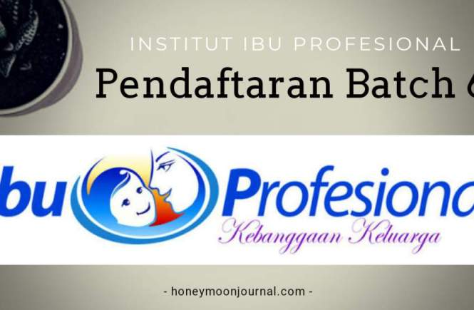 pendaftaran-institut-ibu-profesional-batch-6-honeymoonjournal-dotcom