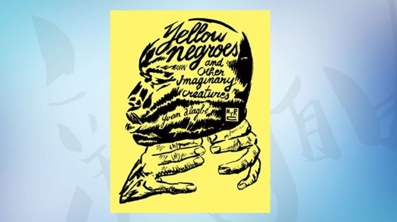 yellow negroes and other imaginary creatures