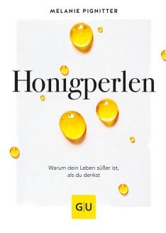 Honigperlen sind Geschenke, die in Problemen verpackt sind