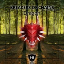 dragon - BREAKERS OF CHAINS