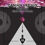 Danian Vreugd - Faster (Rave Vision Remix)
