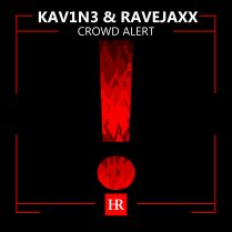 Kav1n3 RAVEJAXX - Crowd ALERT