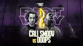 OOOPS vs CALI SMOOV | THE RIOT NETWORK | RAP BATTLE