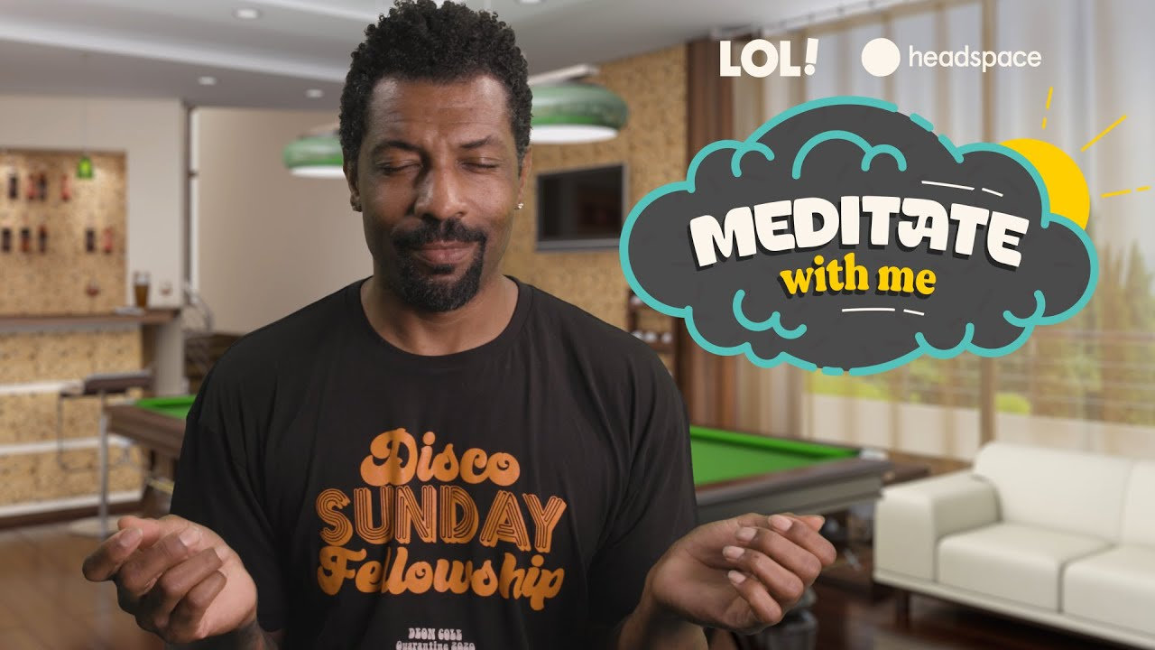 Meditate with Deon Cole   Meditate With Me   Laugh Out Loud Network