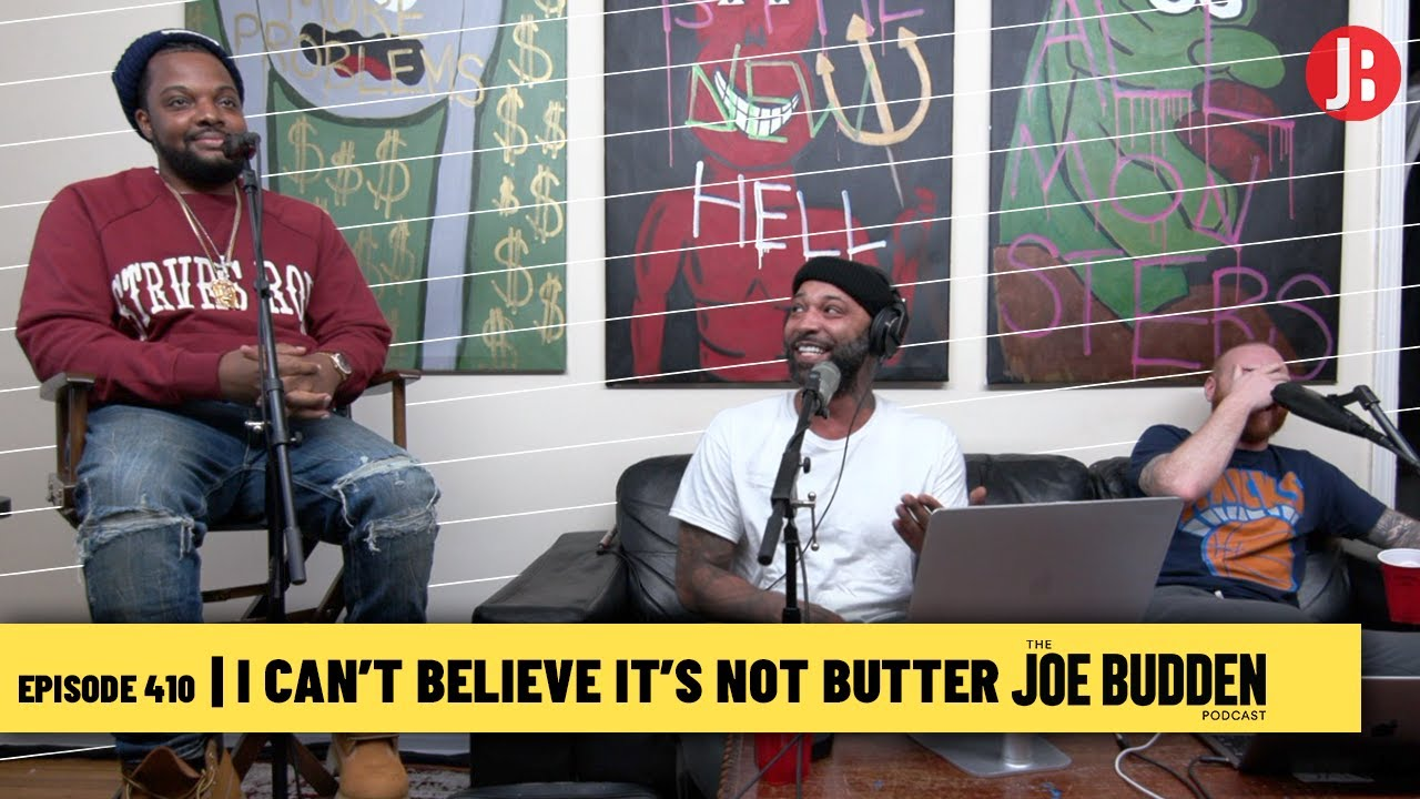 The Joe Budden Podcast Episode 410   I Can't Believe It's Not Butter
