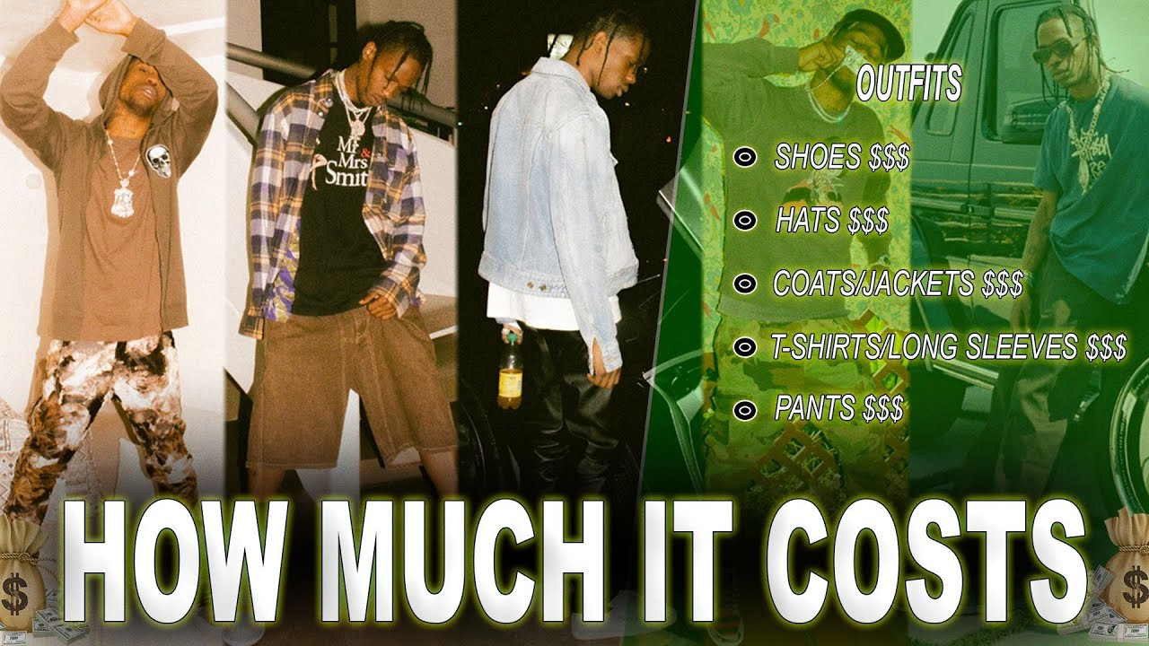 How Much It Costs - Travis Scott [Outfits/Clothes]