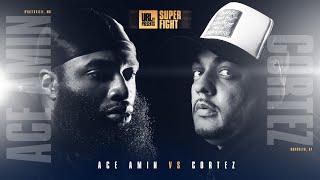 ACE AMIN VS CORTEZ | 2ND ROUND ONLY | URLTV