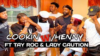 Cookin' W/ Henny (Ep.1) Ft.Tay Roc & Lady Caution | The Wing Off
