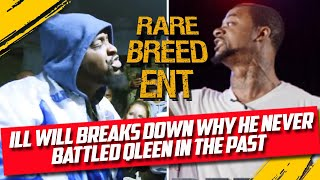 ILL WILL BREAKS DOWN WHY HE NEVER BATTLED QLEEN PAPER IN THE PAST - RBE