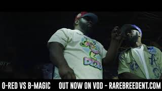 O RED vs B-MAGIC OUT NOW ON VOD