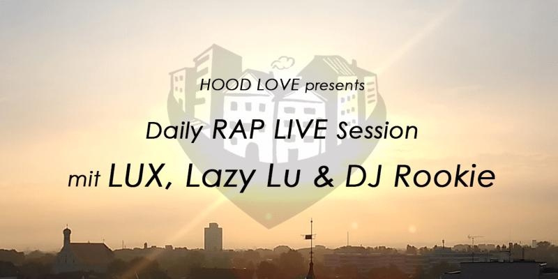 hood love daily rap session LUX kulturbiergarten kö augsburg lazy lu dj rookie